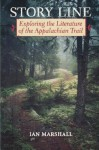 Story Line: Exploring the Literature of the Appalachian Trail (Under the Sign of Nature) - Ian Marshall