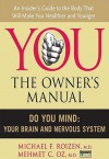 You, the Owner's Manual: Do You Mind: Your Brain and Nervous System (Excerpt) - Michael F. Roizen, Mehmet C. Oz