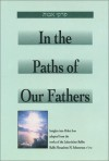 In the Paths of Our Fathers: Insights into Pirkei Avot from the Works of the Lubavitcher Rebbe - Menachem Mendel Schneerson, Eliyahu Touger