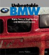 Unbeatable BMW: Eighty Years of Engineering and Motorsport Success - Jeremy Walton