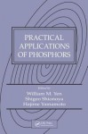 Practical Applications of Phosphors - William M. Yen