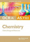 Ocr (A) As Chemistry: Unit 2: Chains, Energy And Resources (Student Unit Guides) - Mike Smith