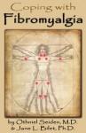 Coping with Fibromyalgia - it's not in your head, it's a disease (Boomer Health Book Series) - Othniel J. Seiden, Jane L. Bilett