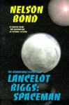 The Remarkable Exploits of Lancelot Biggs : Spaceman - Nelson Bond