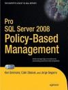 Pro Server 2008 Policy-Based Management - Ken Simmons, Jorge Segarra, Colin Stasiuk
