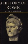 A History of Rome from 753 B.C. to A.D. 410 - Cyril E. Robinson