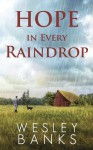 Hope in Every Raindrop - Wesley Banks