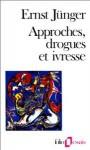 Appro Drogue Et Ivresse - Ernst Jünger