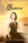 Queen - Claire Farrell