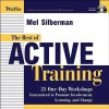 The Best of Active Training: 25 One-Day Workshops Guaranteed to Promote Involvement, Learning, and Change [With CD] - Mel Silberman