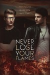 Never Lose Your Flames - Francis Gideon