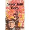 Never Jam Today - Carole Bolton
