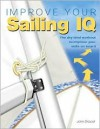 Improve Our Sailing IQ: The Dry-Land Workout to Improve Your Skills on Board - John Driscoll