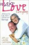 Make Love Everyday - Jay Laffoon