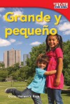 Grande y Pequeno = Big and Little - Dona Herweck Rice