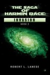 The Saga of Harmin Race: Invasion: Book 2 - Robert L. Lanese