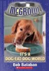 It's A Dog-Eat-Dog World - Bob Balaban