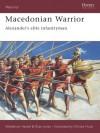 Macedonian Warrior: Alexander's Elite Infantryman - Waldemar Heckel, Ryan Jones, Christa Hook