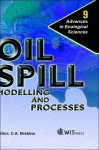 Oil Spill Modelling and Processes (Advances in Ecological Sciences Series), Vol. 9 - C.A. Brebbia, Henry Power