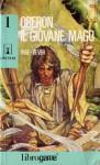 Oberon il Giovane Mago (Oberon, #1) - Ian Page, Joe Dever, P. Bonner, Giulio Lughi