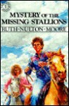 Mystery of the Missing Stallions - Ruth Nulton Moore, James Converse
