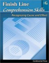 Reading Comprehension Workbook: Finish Line Comprehension Skills: Recognizing Cause and Effect, Level G - 7th Grade - continental press