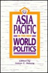 Asia Pacific in the New World Politics - James C. Hsiung