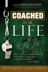 Coached For Life - Ed Flaherty, Jack Uldrich, John Gagliardi