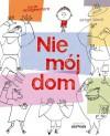 Nie mój dom - Serge Bloch, Susie Morgenstern, Iwona Janczy