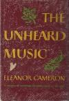 The Unheard Music - Eleanor Cameron