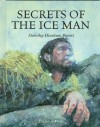 Secrets of the Ice Man - Dorothy Hinshaw Patent