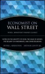 Economist on Wall Street: Notes on the Sanctity of Gold, the Value of Money, the Security of Investments, and Other Delusions - Peter L. Bernstein, Arthur Levitt Jr.
