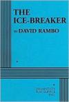 The Ice-Breaker - David Rambo