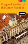 Fodor's Prague & the Best of the Czech Republic - Fodor's Travel Publications Inc., Fodor's Travel Publications Inc.