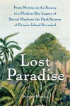 Lost Paradise: From Mutiny on the Bounty to a Modern-Day Legacy of Sexual Mayhem, the Dark Secrets of Pitcairn Island Revealed by Marks, Kathy (January 15, 2011) Paperback - Kathy Marks;