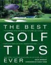 The Best Golf Tips Ever: Guaranteed Shot-Savers from the World's Top Pros - Nick Wright, David Toms