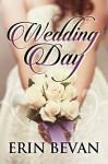Wedding Day - Erin Bevan