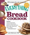 The Everything Bread Cookbook - Leslie Bilderback