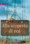 Alla scoperta di noi - Robyn Carr