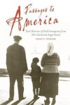 Passages to America: Oral Histories of Child Immigrants from Ellis Island and Angel Island - Emmy E. Werner