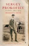 Diaries 1907 1914: Prodigious Youth - Sergei Prokofiev