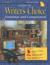 Glencoe Writer's Choice: Grammar and Composition, Grade 11 - Glencoe/McGraw-Hill