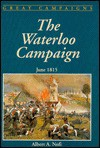 The Waterloo Campaign June 1815 (Great Campaigns) - Albert A. Nofi