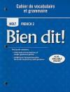 Holt French 2: Bien Dit! Cahier de Vocabulaire Et Grammaire - Samuel J. Trees