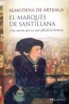 El Marqués de Santillana - Almudena de Arteaga