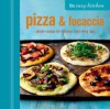 The Easy Kitchen: Pizza & Focaccia - Ryland Peters & Small