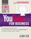 Ultimate Guide to YouTube for Business (Ultimate Series) - Jason R. Rich