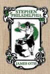 Stephen of Philadelphia: A Story of Penn's Colony - James Otis