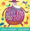 His Shoes Were Far Too Tight: Poems by Edward Lear - Daniel Pinkwater, Calef Brown