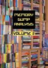 Memory Dump Analysis Anthology, Volume 2 (v. 2) - Dmitry Vostokov